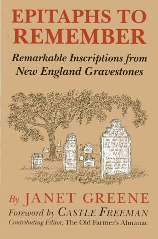 Cover image for the book Epitaphs to Remember: Remarkable Inscriptions from New England Gravestones, 1st Edition