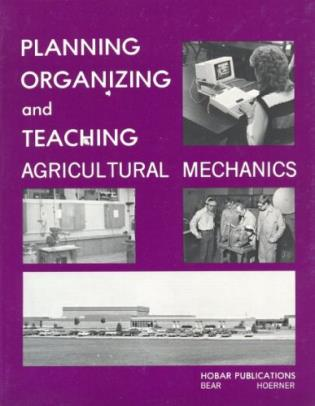 Cover image for the book Planning Organization and Teaching Agricultural Mechanics