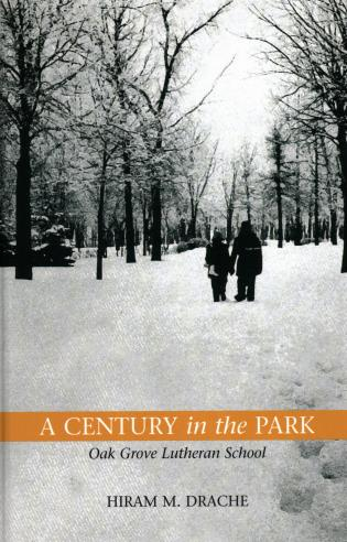 Cover image for the book A Century in the Park: Oak Grove Lutheran School:A Journey of Faith