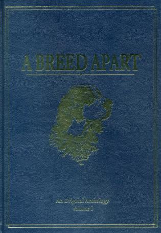 Cover image for the book A Breed Apart: A Tribute to the Hunting Dogs That Own Our Souls: An Original Anthology, Volume 1, Limited Edition