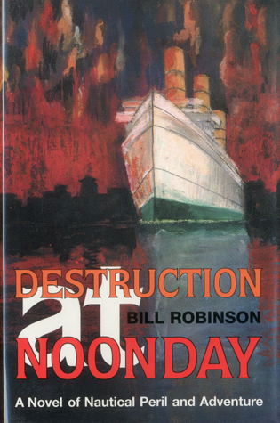 Cover image for the book Destruction at Noonday: A Novel of Nautical Peril and Adventure