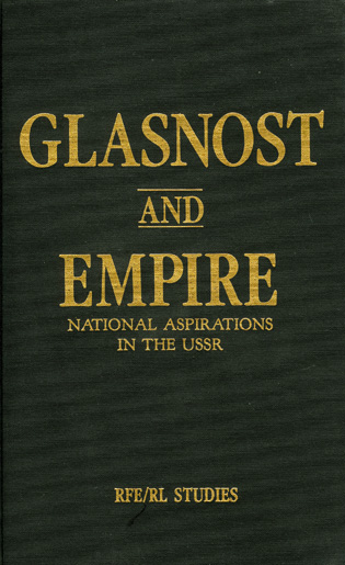 Cover image for the book Glasnost and Empire: National Aspirations in the USSR