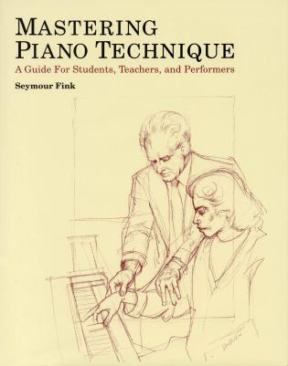 Cover image for the book Mastering Piano Technique: A Guide for Students, Teachers and Performers