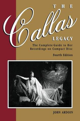 Cover image for the book The Callas Legacy: The Complete Guide to Her Recordings on Compact Disc