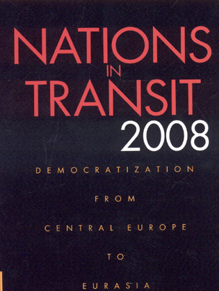Cover image for the book Nations in Transit 2008: Democratization from Central Europe to Eurasia