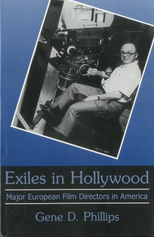 Cover image for the book Exiles In Hollywood: Major European Film Directors in America