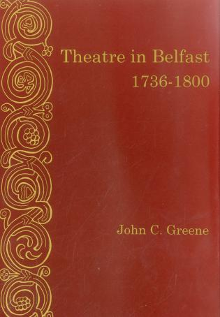 Cover image for the book Theatre In Belfast 1736-1800