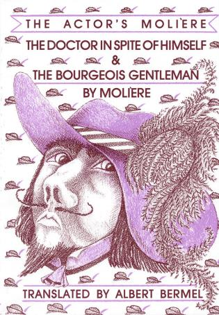 Cover image for the book The Doctor in Spite of Himself & The Bourgeois Gentleman: The Actor's Moliere, Volume 2