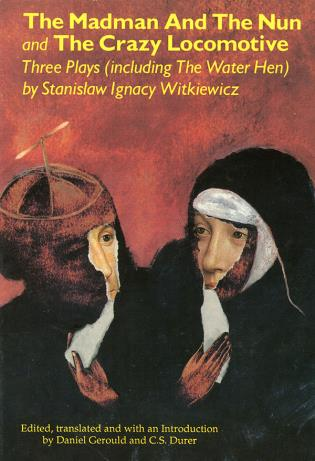 Cover image for the book The Madman and the Nun and The Crazy Locomotive: Three Plays (including The Water Hen}