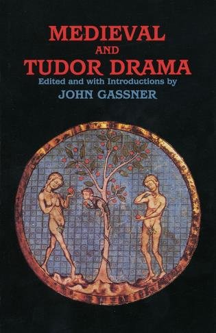 Cover image for the book Medieval and Tudor Drama: Twenty-Four Plays