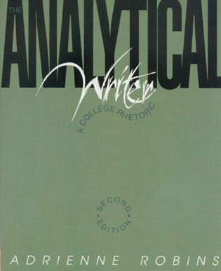Cover image for the book The Analytical Writer: A College Rhetoric, 2nd Edition
