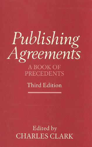 Publishing Agreements A Book Of Precedents 3rd Edition