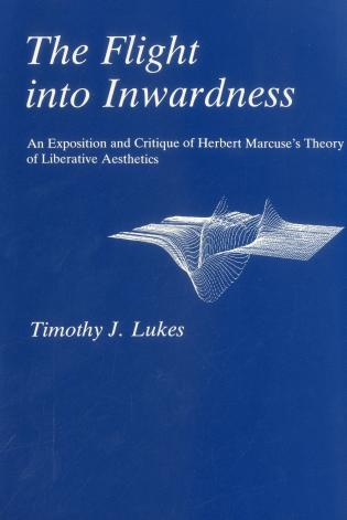 Cover image for the book Flight Into Inwardness: An Exposition and Critique of Herbert Marcuse's Theory of Liberative Aesthetics