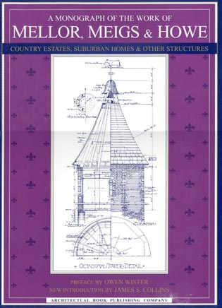 Cover image for the book A Monograph of the Work of Mellor, Meigs, & Howe, 2nd Edition