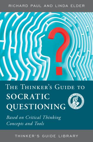 Cover image for the book The Thinker's Guide to Socratic Questioning