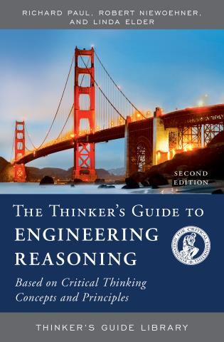 Cover image for the book The Thinker's Guide to Engineering Reasoning: Based on Critical Thinking Concepts and Tools, Second Edition