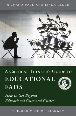 Cover image for the book A Critical Thinker's Guide to Educational Fads: How to Get Beyond Educational Glitz and Glitter