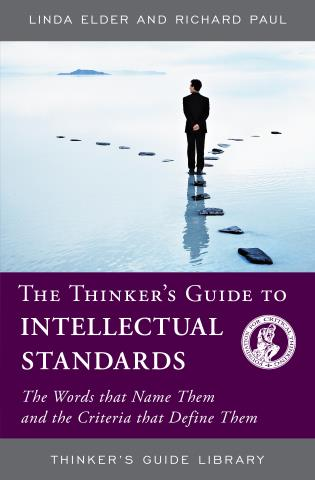 Cover image for the book The Thinker's Guide to Intellectual Standards: The Words that Name Them and the Criteria that Define Them