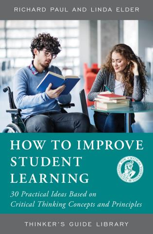 Cover image for the book How to Improve Student Learning: 30 Practical Ideas Based on Critical Thinking Concepts and Principles