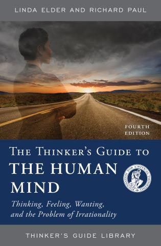 Cover image for the book The Thinker's Guide to the Human Mind: Thinking, Feeling, Wanting, and the Problem of Irrationality, Fourth Edition