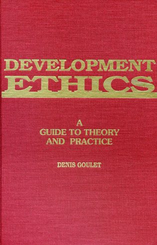 Cover image for the book Development Ethics: A Guide to Theory and Practice