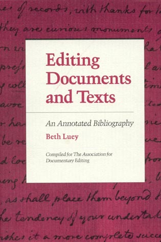 Cover image for the book Editing Documents and Texts: An Annotated Bibliography