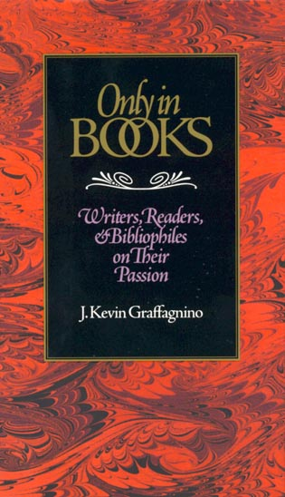 Cover image for the book Only in Books: Writers, Readers & Bibliophiles on Their Passion