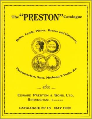 Cover image for the book The Preston Catalogue -1909: Rules, Levels, Planes, Braces and Hammers, Thermometers, Saws, Mechanic's Tools & cc.