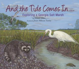 Cover image for the book And the Tide Comes In...: Exploring a Georgia Salt Marsh