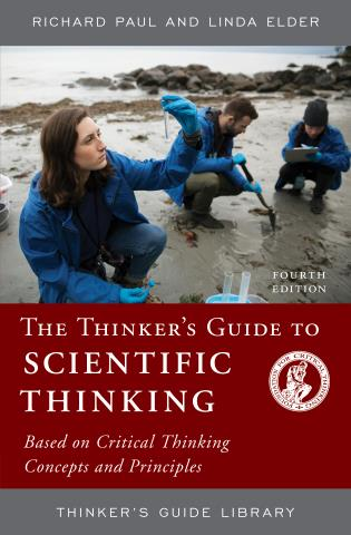 Cover image for the book The Thinker's Guide to Scientific Thinking: Based on Critical Thinking Concepts and Principles, Fourth Edition
