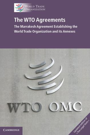 Cover image for the book The WTO Agreements - The Marrakesh Agreement Establishing the World Trade Organization and its Annexes, Updated edition of 'The Legal Texts'