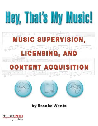 Cover image for the book Hey, That's My Music!: Music Supervision, Licensing and Content Acquisition