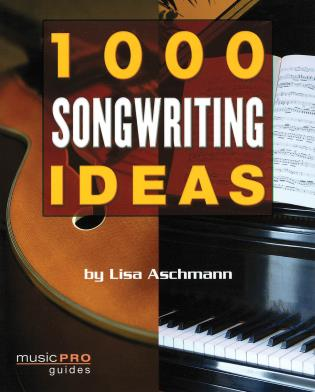 Cover image for the book 1000 Songwriting Ideas