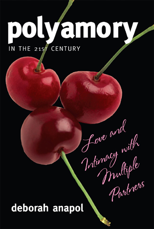 Cover image for the book Polyamory in the 21st Century: Love and Intimacy with Multiple Partners