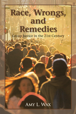 Cover image for the book Race, Wrongs, and Remedies: Group Justice in the 21st Century