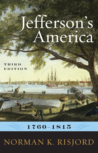 Cover image for the book Jefferson's America, 1760–1815, Third Edition