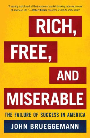 Cover image for the book Rich, Free, and Miserable: The Failure of Success in America