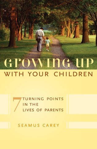 Cover image for the book Growing Up with Your Children: 7 Turning Points in the Lives of Parents