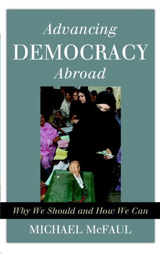 Cover image for the book Advancing Democracy Abroad: Why We Should and How We Can