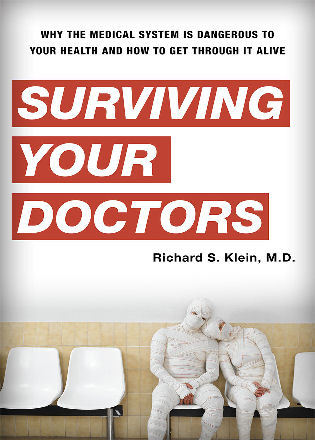 Cover image for the book Surviving Your Doctors: Why the Medical System is Dangerous to Your Health and How to Get Through it Alive