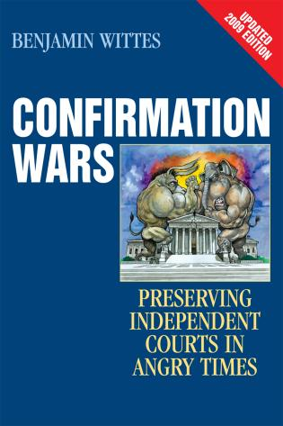 Cover image for the book Confirmation Wars: Preserving Independent Courts in Angry Times, Updated 2009