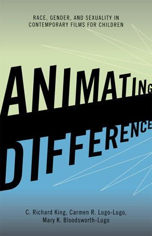 Cover image for the book Animating Difference: Race, Gender, and Sexuality in Contemporary Films for Children
