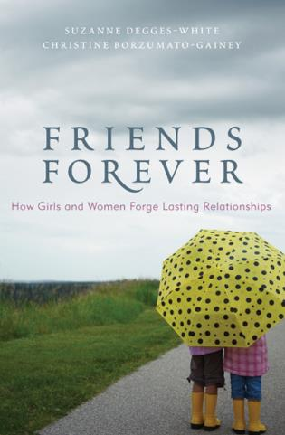 Cover image for the book Friends Forever: How Girls and Women Forge Lasting Relationships