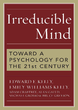 Cover image for the book Irreducible Mind: Toward a Psychology for the 21st Century
