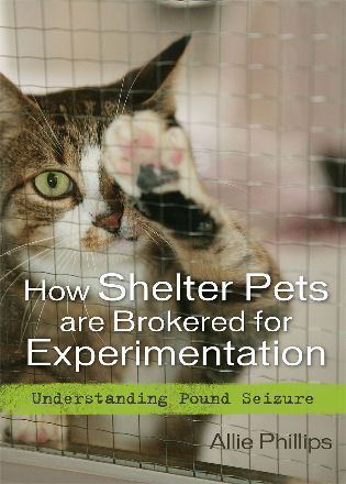 Cover image for the book How Shelter Pets are Brokered for Experimentation: Understanding Pound Seizure