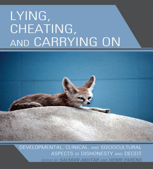 Cover image for the book Lying, Cheating, and Carrying On: Developmental, Clinical, and Sociocultural Aspects of Dishonesty and Deceit