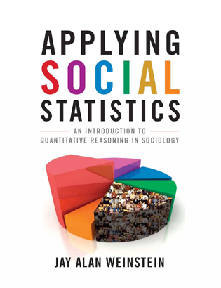 Cover image for the book Applying Social Statistics: An Introduction to Quantitative Reasoning in Sociology