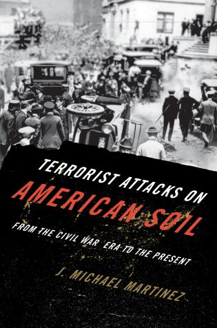 Cover image for the book Terrorist Attacks on American Soil: From the Civil War Era to the Present