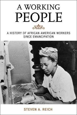 Cover image for the book A Working People: A History of African American Workers Since Emancipation