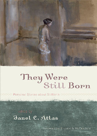 Cover image for the book They Were Still Born: Personal Stories about Stillbirth